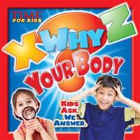Time for Kids X Why Z Your Body