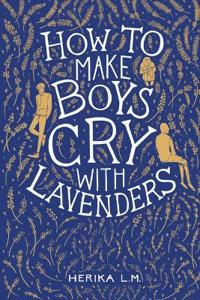 How to Make Boys Cry With Lavenders