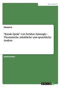 """""""Kanak Sprak"""" Von Feridun Zaimoglu - Thematische, Inhaltliche Und Sprachliche Analyse"""