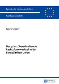 Der Grenzueberschreitende Rechtsformwechsel in Der Europaeischen Union