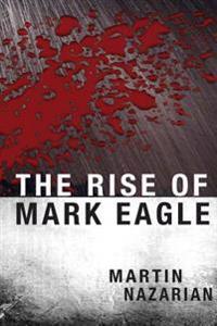 The Rise of Mark Eagle