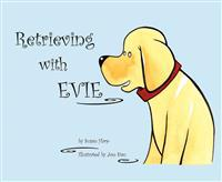 Retrieving With Evie