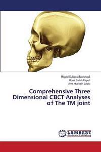 Comprehensive Three Dimensional Cbct Analyses of the TM Joint