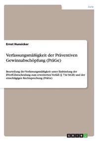 Verfassungsmaigkeit Der Praventiven Gewinnabschopfung (Prage)