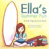 Ella's Summer Fun: A Kids Yoga Summer Book