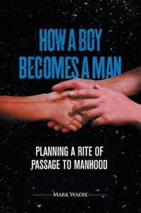How a Boy Becomes a Man