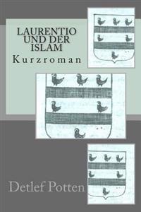 Laurentio Und Der Islam: Kurzroman