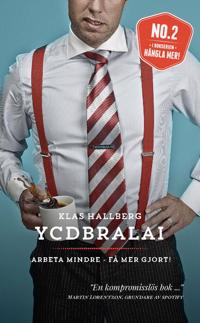 YCDBRALAI - Arbeta mindre - få mer gjort (You Can´t Do Business Running Around Like An Idiot)