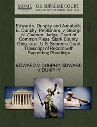 Edward V. Dunphy and Annabelle E. Dunphy, Petitioners, V. George N. Graham, Judge, Court of Common Pleas, Stark County, Ohio, Et Al. U.S. Supreme Court Transcript of Record with Supporting Pleadings