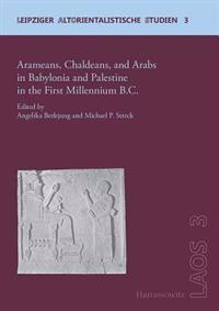 Arameans, Chaldeans, and Arabs in Babylonia and Palestine in the First Millennium B.C.