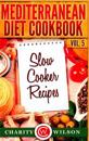 Mediterranean Diet Cookbook: Vol.5 Slow Cooker Recipes