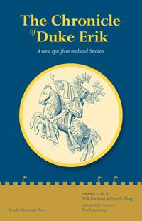 The chronicle of Duke Erik : a verse epic from medieval Sweden