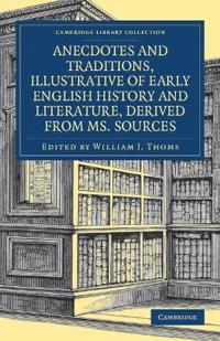 Anecdotes and Traditions, Illustrative of Early English History and Literature