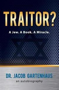 Traitor? a Jew. a Book. a Miracle.
