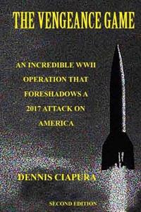 The Vengeance Game: An Incredible WWII Operation Foreshadows a 2017 Attack on America