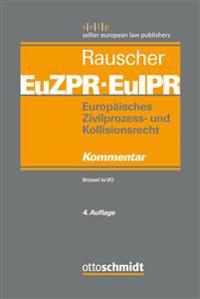 Europäisches Zivilprozess- und Kollisionsrecht EuZPR/EuIPR Band 1