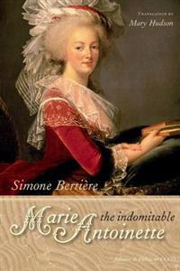 The Indomitable Marie-Antoinette