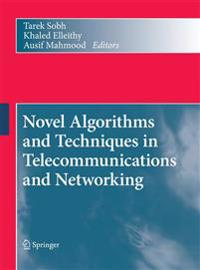 Novel Algorithms and Techniques in Telecommunications and Networking