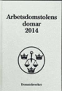 Arbetsdomstolens domar årsbok 2014 (AD)