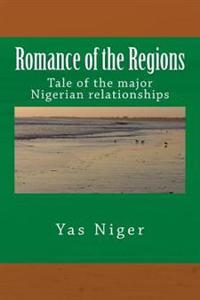 Romance of the Regions: Tale of the Major Nigerian Relationships