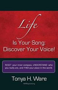 Life Is Your Song: Discover Your Voice!