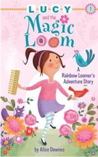 Lucy and the Magic Loom