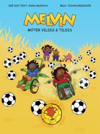 Melvin möter Vildis & Tildis