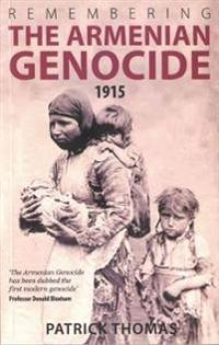 Remembering the armenian genocide 1915-2015