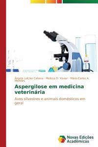 Aspergilose Em Medicina Veterinaria