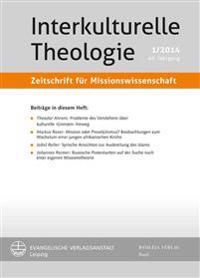 Interkulturelle Theologie. Zeitschrift Fur Missionswissenschaft 40 (2014) 1 (Zmiss)