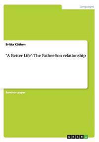 A Better Life: The Father-Son Relationship