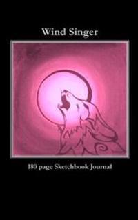 Wind Singer: 180 Page Sketchbook Journal