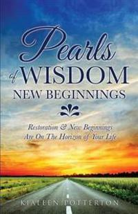 Pearls of Wisdom - New Beginnings
