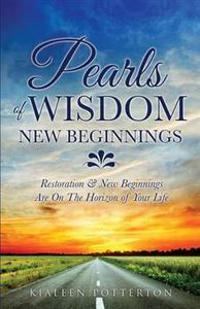 Pearls of Wisdom - New Beginnings