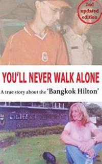 You'll Never Walk Alone: A True Story about the 'Bangkok Hilton'