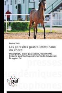 Les Parasites Gastro-Intestinaux Du Cheval