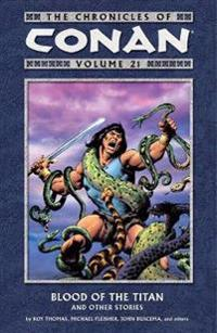 Chronicles Of Conan Volume 21: Blood Of The Titan And Other Stories