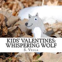 Kids' Valentines  Whispering Wolf - S. Vella - böcker (9781507845813)     Bokhandel
