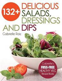 132+ Delicious Salads, Dressings and Dips: (Gabrielle's Fuss-Free Healthy Veg Recipes)