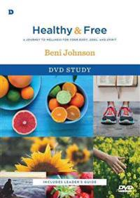 Healthy and Free DVD Study: A Journey to Wellness for Your Body, Soul, and Spirit