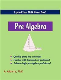 Pre-Algebra: Expand Your Math Power: