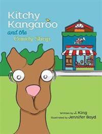 Kitchy Kangaroo and the Candy Shop - J King - böcker (9780986121203)     Bokhandel