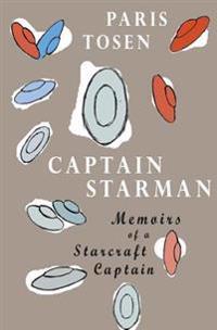 Captain Starman: Memoirs of a Starcraft Captain