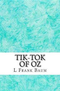 Tik-Tok of Oz: (l. Frank Baum Classics Collection)