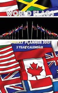 World Flags Weekly Planner 2015: 2 Year Calendar