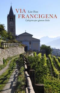 Via Francigena - Lise Foss pdf epub