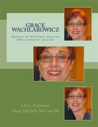 Grace Wachlarowicz: Vietnam Veteran Thomas George Hazzard