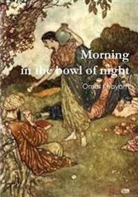 Morning in the Bowl of Night