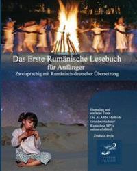 Das Erste Rumanische Lesebuch Fur Anfanger: Stufen A1 Und A2 Zweisprachig Mit Rumanisch-Deutscher Ubersetzung