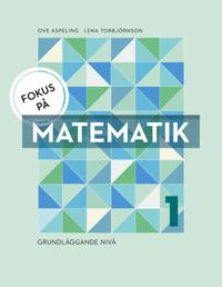Fokus på Matematik 1 - grundläggande nivå